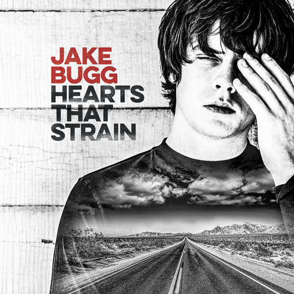 Hearts That Strain Jake Bugg