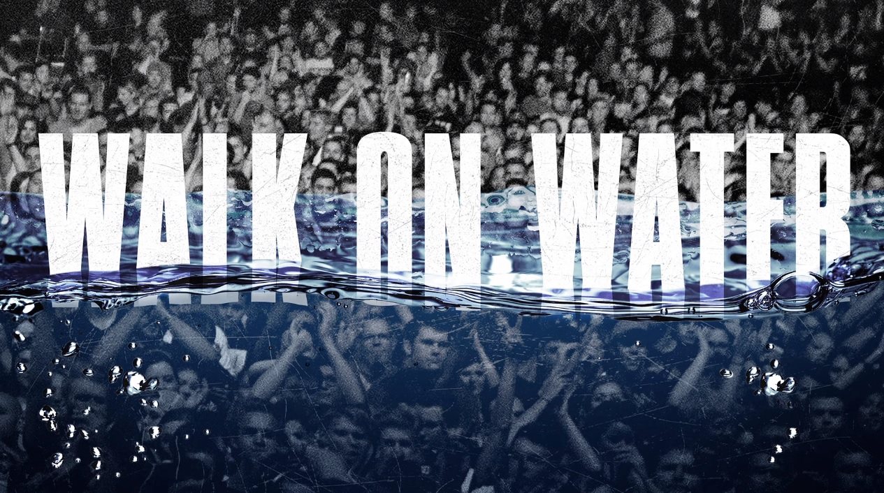 Walk on Water